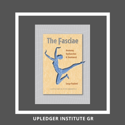 The Fasciae: Anatomy, Dysfunction and Treatment